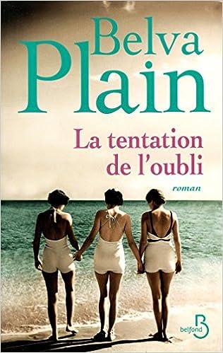 La Tentation de l'oubli (2016) – Plain Belva