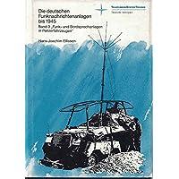 Die deutschen Funknachrichtenanlagen. Band 3: Funk- und Bordsprechanlagen in Panzerfahrzeugen