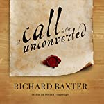 A Call to the Unconverted | Richard Baxter