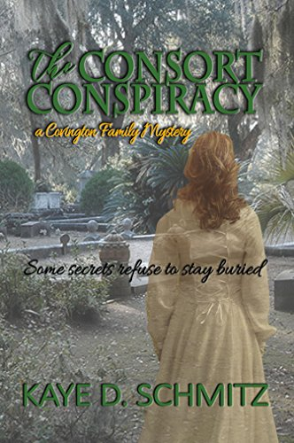 The Consort Conspiracy (Covington Family Mystery Book 1) by [Schmitz, Kaye D.]