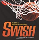 Swish: The Quest for Basketball's Perfect Shot (Exceptional Sports Titles for Intermediate Grades) (Spectacular Sports)