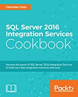 SQL Server 2016 Integration Services Cookbook Front Cover