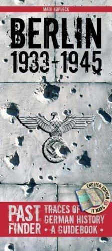 Past Finder - Berlin 1933-1945: Traces of German History - A Guidebook (Pastfinder) by Maik Kopleck (2007) Paperback
