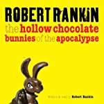 The Hollow Chocolate Bunnies of the Apocalypse | Robert Rankin