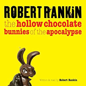 The Hollow Chocolate Bunnies of the Apocalypse Audiobook
