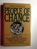 People of Chance: Gambling in American Society from Jamestown to Las Vegas