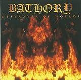Destroyer of Worlds by Bathory (2003-01-01)