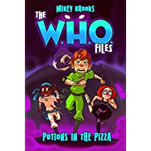 The W.H.O. Files: Potions in the Pizza
