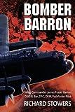 Bomber Barron: Wing Commander James Fraser Barron DSO & Bar, DFC, DFM Pathfinder Pilot