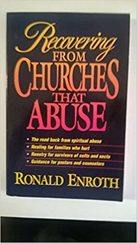 Recovering From Churches That Abuse ENROTH RONALD 9780310398776 Amazon Books