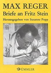 Max Reger, Briefe an Fritz Stein