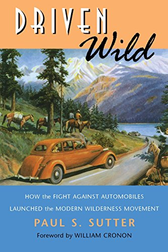 Driven Wild: How the Fight against Automobiles Lau…