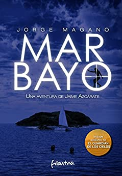 MAR BAYO: (Jaime Azcárate #4) (Aventuras de Jaime Azcárate) (Spanish Edition) by [Magano, Jorge]
