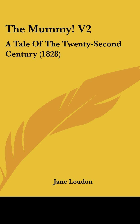 Download The Mummy! V2: A Tale Of The Twenty-Second Century (1828) pdf epub