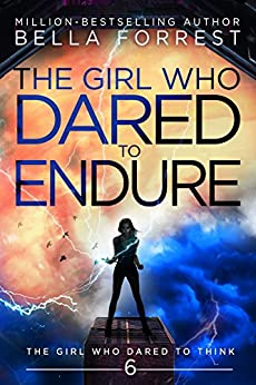 The Girl Who Dared to Endure - Bella Forrest