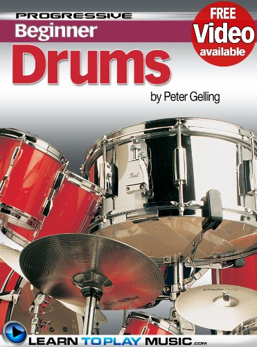 Drum Lessons for Beginners: Teach Yourself How to Play Drums (Free Video Available) (Progressive Beginner)