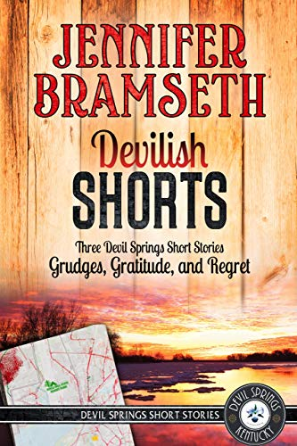 Devilish Shorts: Three Devil Springs Short Stories-Grudges, Gratitude, and Regret by [Bramseth, Jennifer]