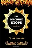 The Machine Stops: By E. M. Forster - Illustrated