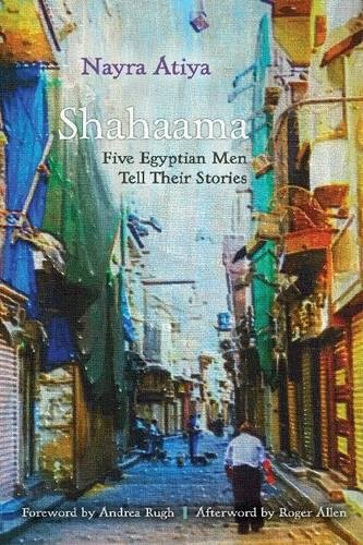 Shahaama: Five Egyptian Men Tell Their Stories (Contemporary Issues in the Middle East)