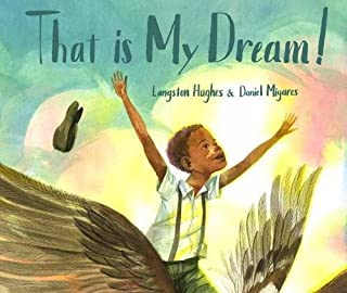 "Book Cover: That Is My Dream!: A picture book of Langston Hughes's ""Dream Variation"""