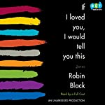 If I Loved You, I Would Tell You This: Stories | Robin Black