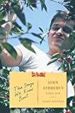The Songs We Know Best: John Ashbery's Early Life