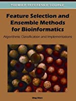 Feature Selection and Ensemble Methods for Bioinformatics Front Cover