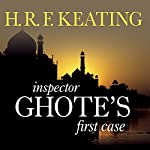 Inspector Ghote's First Case | H. R. F. Keating