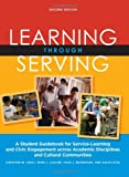 img - for Learning Through Serving: A Student Guidebook for Service-Learning and Civic Engagement Across Academic Disciplines and Cultural Communities book / textbook / text book