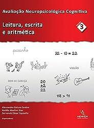 Avaliação Neuropsicológica Cognitiva: Leitura, escrita e aritmética