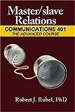 Master/slave Relations, Robert Rubel, 1934625558