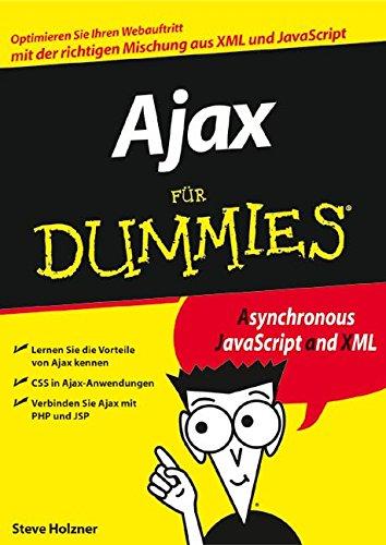 Ajax für Dummies Taschenbuch – 6. September 2006 Steve Holzner Gerhard Franken Ajax für Dummies Wiley-VCH