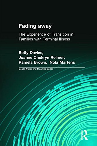 Fading away: The Experience of Transition in Families with Terminal Illness (Death, Value and Meaning Series) by Brand: Baywood Pub Co