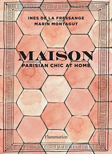 Maison - Parisian chic at home (INTERIORS / DEC) ()