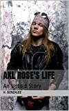 Axl Rose's life: An untold story