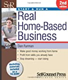 Start & Run a Real Home-Based Business (Start & Run Business Series)