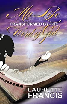 My Life Transformed by the Word of God - Kindle edition by ...