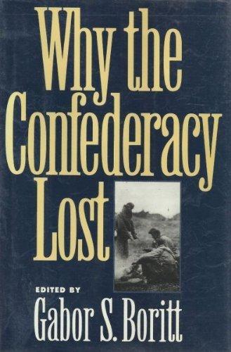 Why the Confederacy Lost (Gettysburg Civil War Institute Books)
