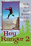 Front cover for the book Hey Ranger 2: More True Tales of Humor and Misadventure from the Great Outdoors by Jim Burnett
