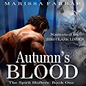 Autumn's Blood: The Spirit Shifters, Book 1 Audiobook by Marissa Farrar Narrated by Teri Clark Linden
