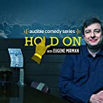 Hold On with Eugene Mirman - Season 3 Trailer | Eugene Mirman,Neil deGrasse Tyson,Kyle Kinane,Karen Kilgariff,Ira Glass,Jonah Ray,Sasheer Zamata,Michael Showalter