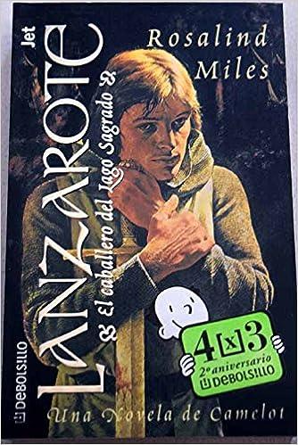 Lanzarote: El Caballero Del Lago Sagrado (Spanish Edition): Rosalind Miles: 9788484506805: Amazon.com: Books