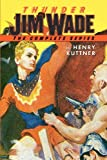 Thunder Jim Wade: the Complete Series, Henry Kuttner, 143484496X