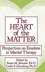 The Heart Of The Matter: Perspectives On Emotion In Marital Therapy