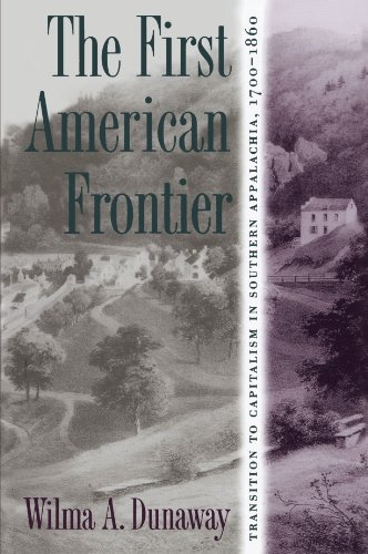 Books : The First American Frontier: Transition to Capitalism in Southern Appalachia, 1700-1860 (The Fred W. Morrison Series in Southern Studies)