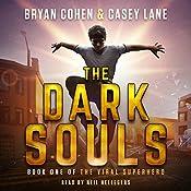 The Dark Souls: The Viral Superhero Series, Volume 1 | Casey Lane, Bryan Cohen