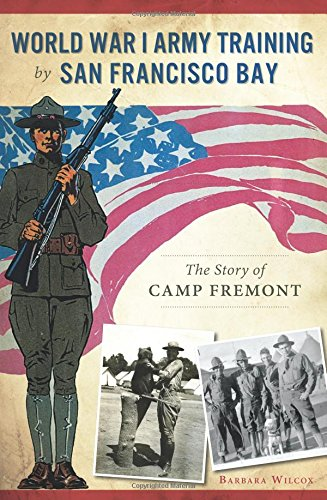 (World War I Army Training by San Francisco Bay:: The Story of Camp Fremont (Military))