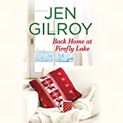 Back Home at Firefly Lake: Firefly Lake, Book 3 | Jen Gilroy