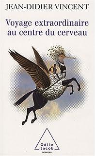 Voyage extraordinaire au centre du cerveau, Vincent, Jean-Didier