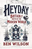 Heyday: Britain and the Birth of the Modern World